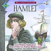 Weltliteratur für Kinder - Hamlet von William Shakespeare (Neu erzählt von Barbara Kindermann)
