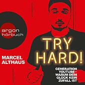 Try Hard! - Generation YouTube - Warum dein Glück kein Zufall ist (Autorenlesung)