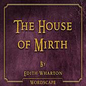 The House of Mirth (By Edith Wharton)