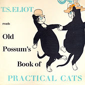T.S.Eliot Reads Old Possum's Book of Practical Cats