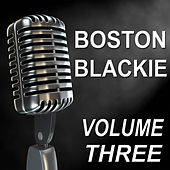 Boston Blackie - Old Time Radio Show, Vol. Three