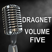Dragnet - Old Time Radio Show, Vol. Five