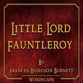 Little Lord Fauntleroy (By Frances Hodgson Burnett)