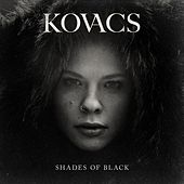 Kovacs - Shades Of Black