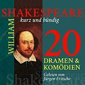 William Shakespeare: 20 Dramen und Komödien (Shakespeare kurz und bündig)