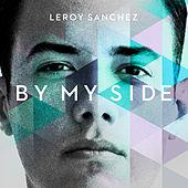 Leroy Sanchez - By My Side