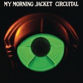My Morning Jacket - Circuital