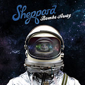 Sheppard - Bombs Away (Deluxe)