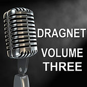 Dragnet - Old Time Radio Show, Vol. Three