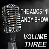 The Amos 'n' Andy Show - Old Time Radio Show, Vol. Three