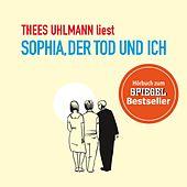 Sophia, der Tod und ich