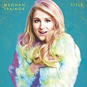 Meghan Trainor - Title (Deluxe)