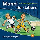 Manni der Libero - Die Fußballgeschichte - Folge 1: Das Spiel der Spiele