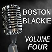 Boston Blackie - Old Time Radio Show, Vol. Four