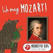 Menuetto Kids - Klassik für Kinder - Ich mag Mozart! (Menuetto Kids - Klassik für Kinder)
