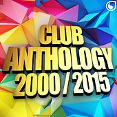 Various Artists - Club Anthology 2000-2015