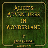 Alice's Adventures in Wonderland (By Lewis Carroll)