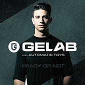 Gelab - Ready Or Not
