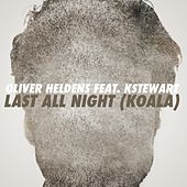 Oliver Heldens - Last All Night (Koala) [feat. KStewart]