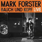 Mark Forster - Bauch und Kopf (Live Edition)