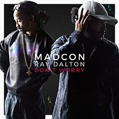 Madcon - Don't Worry (feat. Ray Dalton) (Radio Verison)