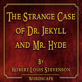 The Strange Case of Dr. Jekyll and Mr. Hyde (By Robert Louis Stevenson)