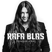 Rafa Blas - Sin Mirar Atrás