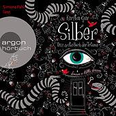 Silber - Das erste Buch der Träume (Gekürzte Fassung)