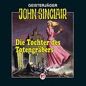 John Sinclair - Folge 97: Die Tochter des Totengräbers