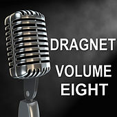 Dragnet - Old Time Radio Show, Vol. Eight