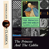 The Princess and the Goblin (Unabridged)