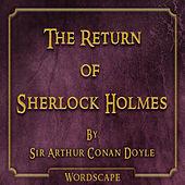 The Return of Sherlock Holmes (By Sir Arthur Conan Doyle) [Remastered]