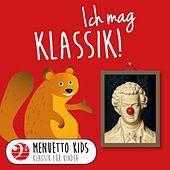 Menuetto Kids - Klassik für Kinder - Ich mag Klassik! (Menuetto Kids - Klassik für Kinder)