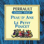 Perrault Contes Vol.2 - Peau D'Ane Le Petit Poucet