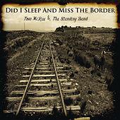 Tom McRae - Did I Sleep and Miss the Border ?