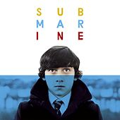 Submarine - Alex Turner