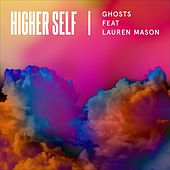 Higherself - Ghosts (feat. Lauren Mason) (Radio Edit)