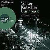 Lunapark - Gereon Raths sechster Fall (Gekürzte Lesung)