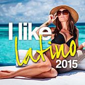 Various Artists - I Like Latino 2015