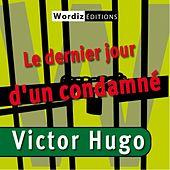 Victor hugo : le dernier jour d'un condamné (Victor Hugo)