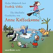 Die fabelhafte Geschichte von Anne Kaffeekanne (Ungekürzte Fassung)