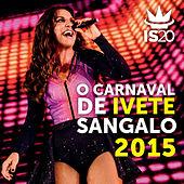 Various Artists - O Carnaval De Ivete Sangalo 2015