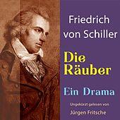 Friedrich von Schiller: Die Räuber. Ein Drama (Ungekürzt gelesen.)