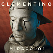 Clementino - Miracolo!