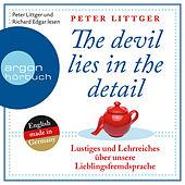 The Devil Lies in the Detail - Lustiges und Lehrreiches über unsere Lieblingsfremdsprache (Gekürzte