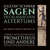 Die Sagen des klassischen Altertums (1. Band, 1. Buch: Ältere Sagen. Prometheus und andere)