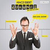 Zukunft is the Future (Die Live-Show)
