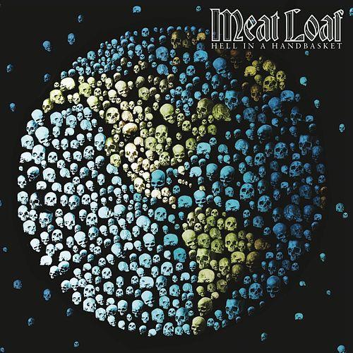 Hell In A Handbasket - Meat Loaf