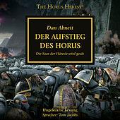 Der Aufstieg des Horus - Die Saat der Häresie wird gesät - The Horus Heresy 1 (Ungekürzt)