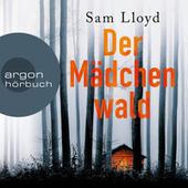 Der Mädchenwald (Gekürzte Lesefassung)